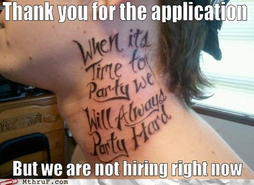 interview,job application,job interview,not hiring,party hard,tattoo,Ugliest Tattoos,ugly tattoo