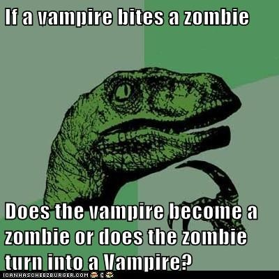 If a vampire bites a zombie Does the vampire become a zombie or does the zombie turn into a Vampire?
