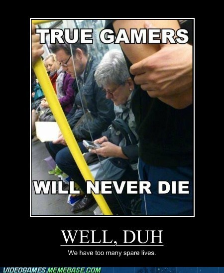 checkppints,duh,respawn,spare lives,the internets,true gamers