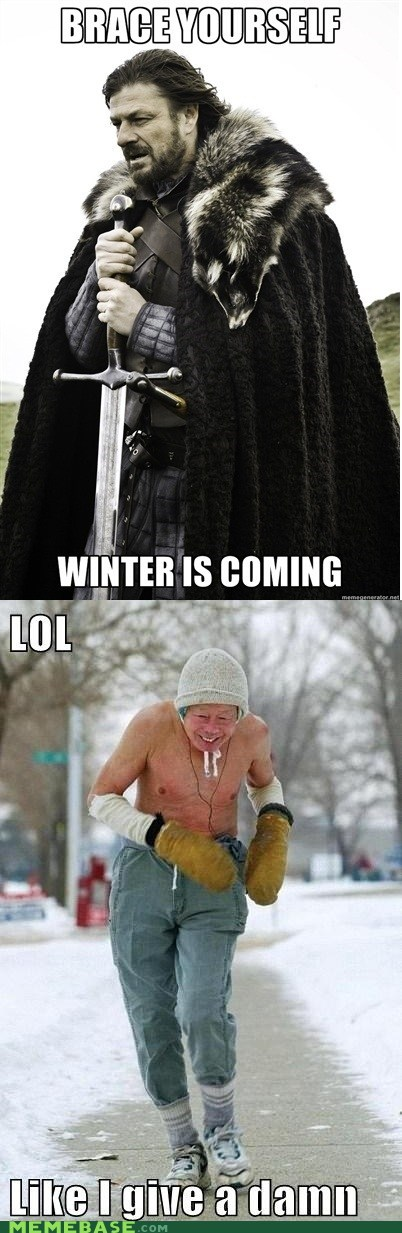 cold,jogging,whatever dude,winter,Winter Is Coming