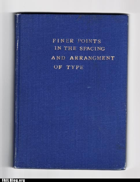 arrangment of type,book,fail nation,finer points,g rated,spacing