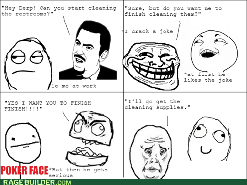 cleaning Okay poker face Rage Comics - 6303972608