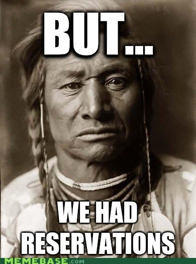Memes native american reservations - 6304345600
