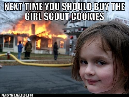 burning house,girl scout cookies,revenge