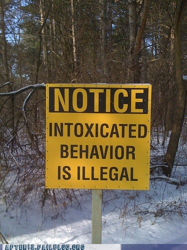 illegal,intoxicated behavior,sir,sign