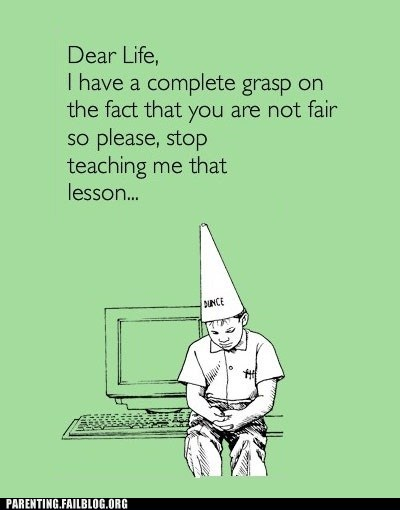 dunce cap,life is not fair,lifes-lessons