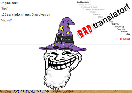 Bad Translator translation troll wizard - 6306761472