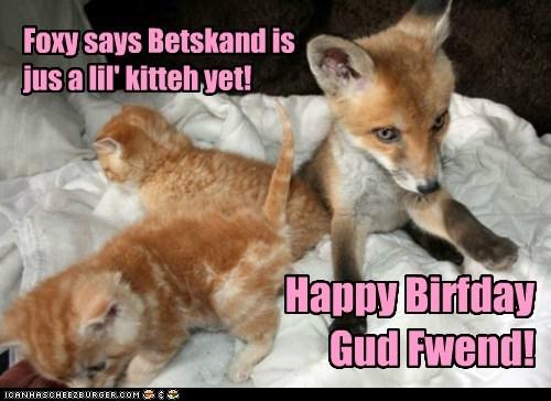 "Happy Birfday Betskand! From ""Team Fox"""