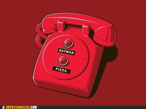 batman,everything you need,pizza,red phone