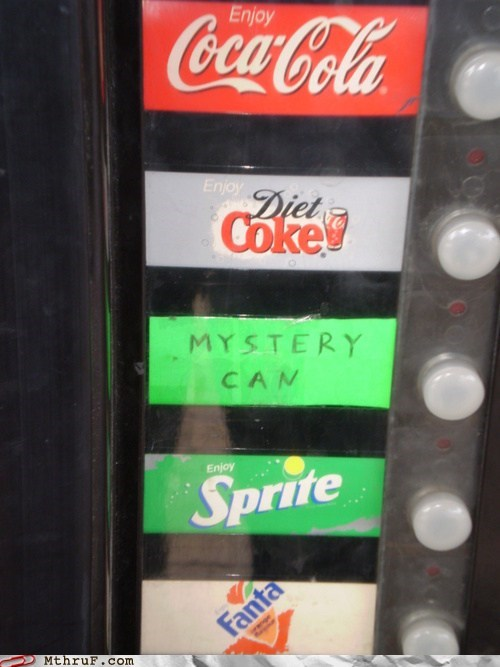 beverage,can,drink,g rated,monday thru friday,mystery drink,vending machine