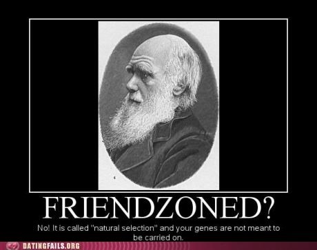 Darwin,friendzoned,natural selection,procreation