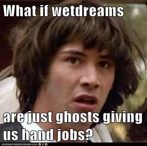 conspiracy keanu,dreams,ghosts,jobs,look around you
