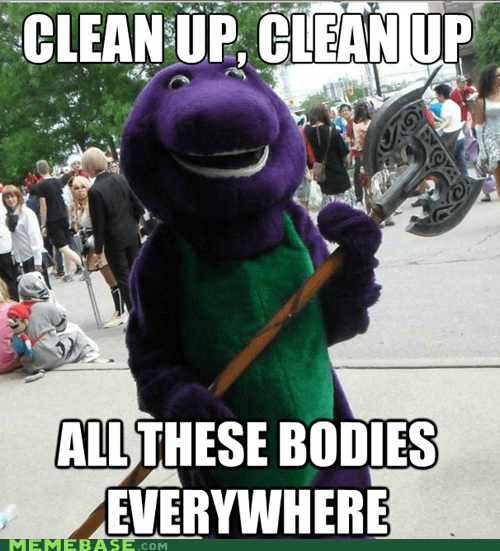 barney,clean up,Death,Memes