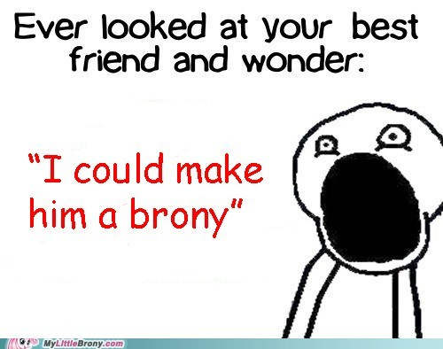 best friend brony join the herd one episode the internets - 6307596800