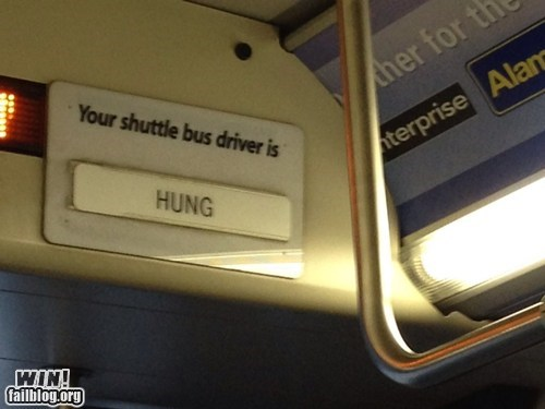 accidental sexy times,bus,double entendre,driver,engrish,innuendo,name