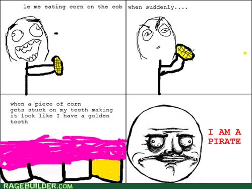 corn me gusta Pirate Rage Comics teeth - 6308904960