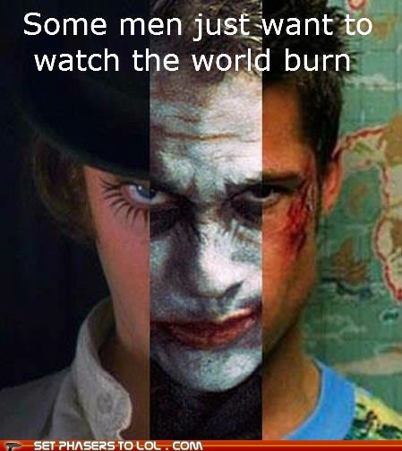 A Clockwork Orange,alex,batman,brad pitt,fight club,heath ledger,some men just want to wat,some men just want to watch the world burn,the dark knight,the joker,tyler durden