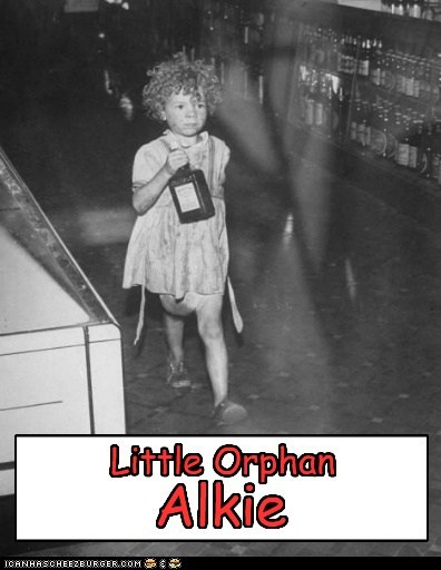 gggggggggggggggg Little Orphan Alkie