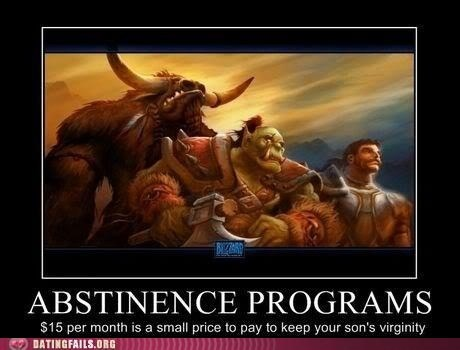 abstinence,blizzard,dating fails,g rated,gamers,monthy subscription,virginity,Warcraft