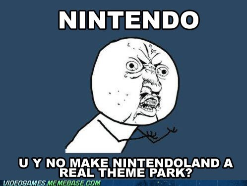 meme,nintendo,nintendo land,theme park ride,Y U No Guy