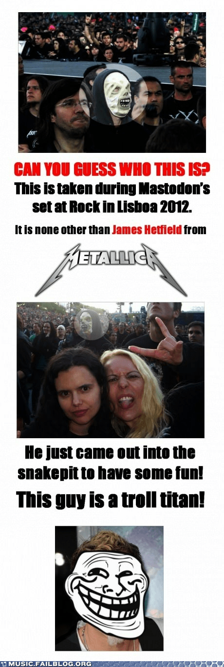 James Hetfield,Mastodon,metallica,troll,trolling
