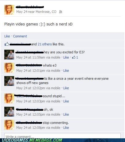 annoying,best of week,e3,facebook,IRL,nerds