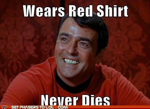 dies,james doohan,lucky,meme,never,red shirt,scotty,Star Trek,success