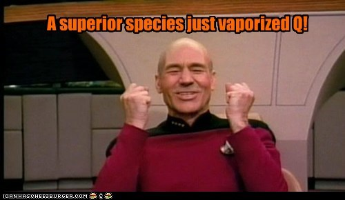 Captain Picard,happy,patrick stewart,Q,Star Trek,success,superior,vaporize