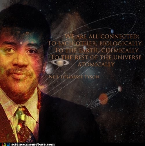 connected Neil deGrasse Tyson Professors quote - 6312877824