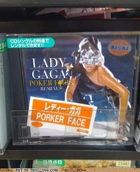 engrish,IRL,lady gaga,poker face