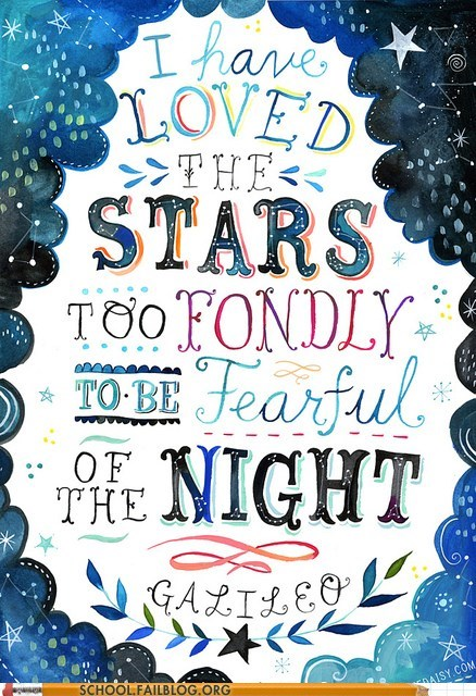 fearful of the night,galileo,stars,Words Of Wisdom