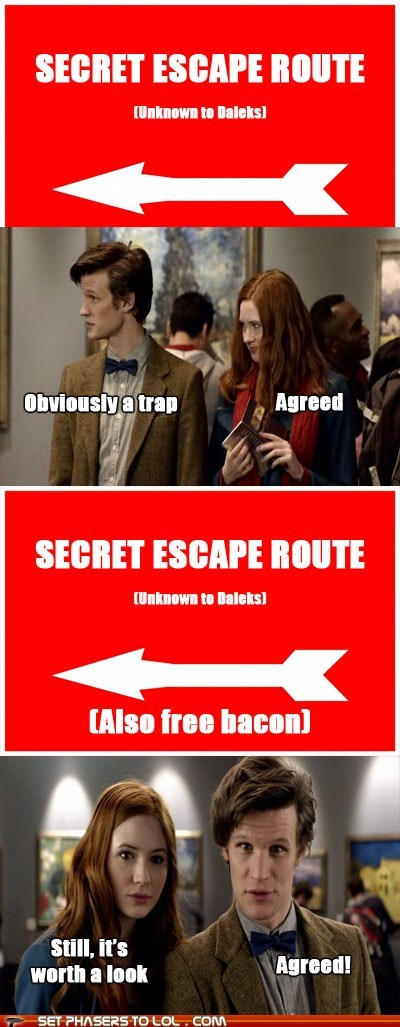 amy pond bacon daleks doctor who escape karen gillan Matt Smith the doctor trap trick worth it - 6313262336