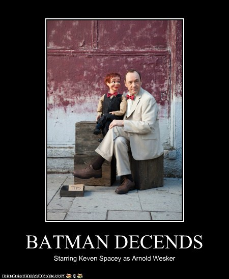 BATMAN DECENDS Starring Keven Spacey as Arnold Wesker