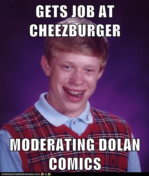 bad luck brian cheezburger dolan kablamo kiki Memes meta - 6314633984