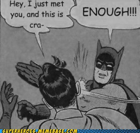 batman horrible i just met you robin song Super-Lols - 6315279616