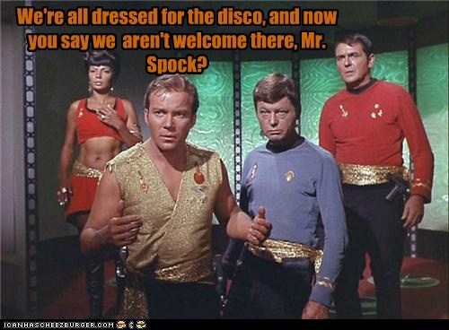 Captain Kirk,DeForest Kelley,disco,dress up,james doohan,McCoy,Nichelle Nichols,saturday night,scotty,Shatnerday,Star Trek,uhura,welcome,William Shatner