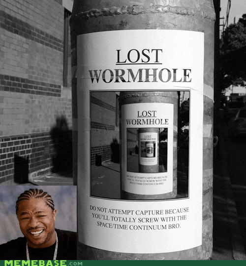 lost,poster,troll,wormhole,yo dawg