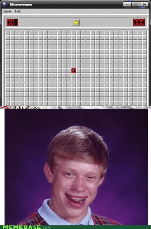 bad luck brian,every time,Memes,Minesweeper