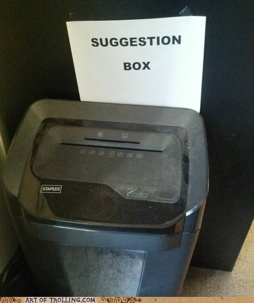 IRL,paper shredder,sign,suggestion box