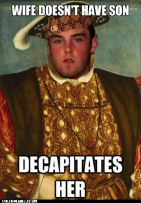 barren decapitation king henry viii Scumbag Steve - 6320867328