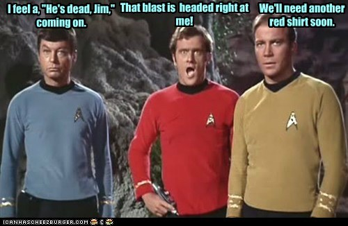 blast,Captain Kirk,DeForest Kelley,die,hes-dead,McCoy,red shirt,Shatnerday,Star Trek,William Shatner