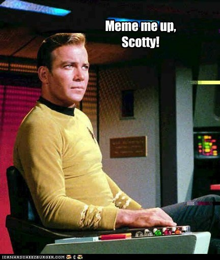 beam me up Captain Kirk meme scotty Shatnerday Star Trek William Shatner - 6321316096