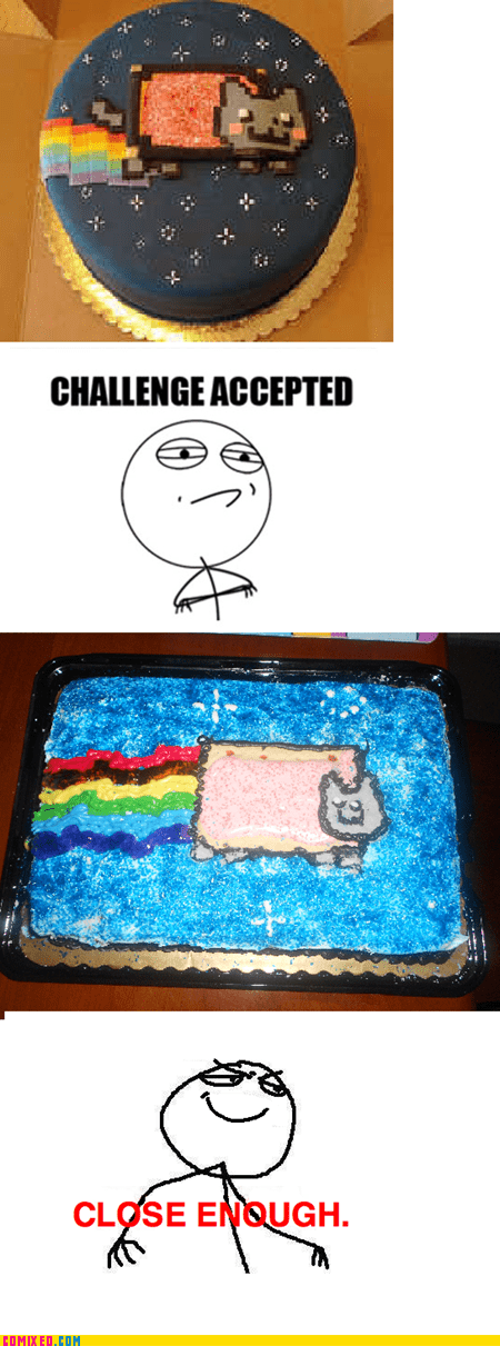 cake,challenge accpeted,Close Enough,Nailed It,Nyan Cat,the internets