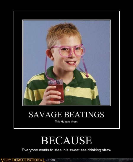 beatings,because,hilarious,kid,straw