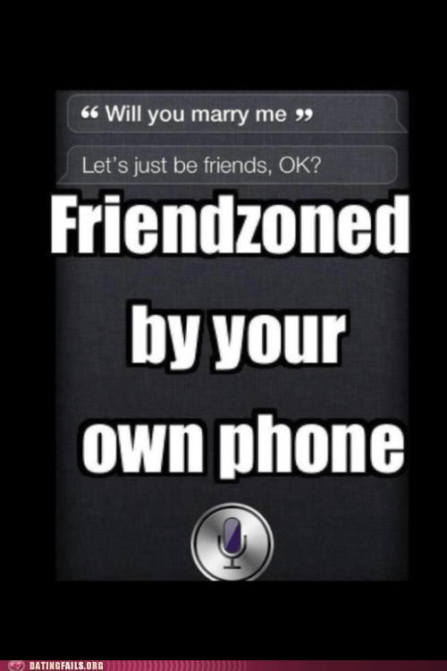 friendzone iPhones just be friends level siri phones - 6322429440