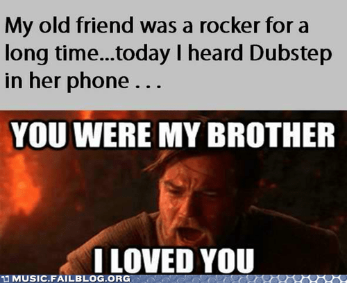 dubstep,friend,rock,star wars