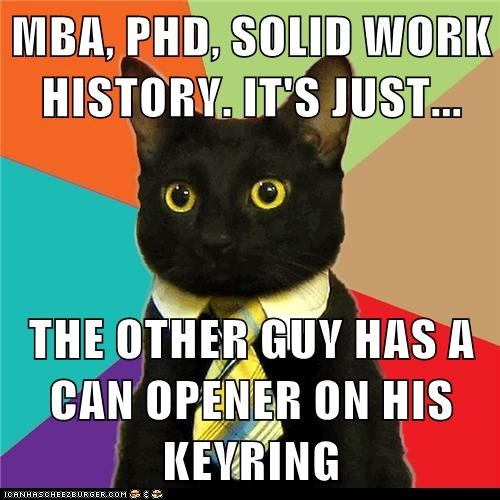 Business Cat,can openers,Cats,Hall of Fame,keychains,Memes,resumes,work,work history