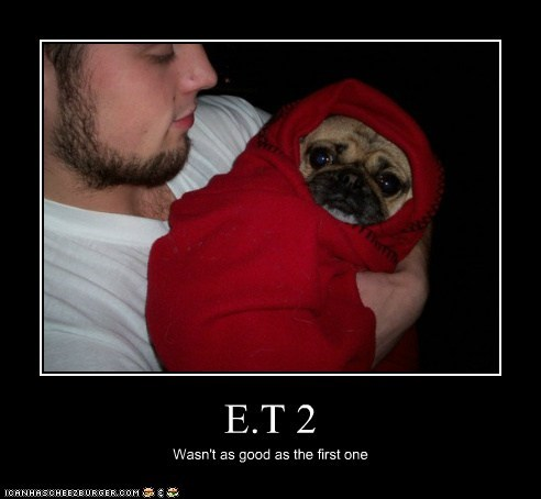 E.T 2 Wasn't as good as the first one