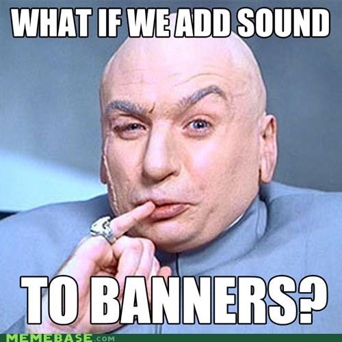 ads banners dr-evil Memes sound - 6324342272