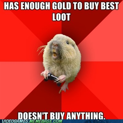 gaming gopher,hoard,loot,meme